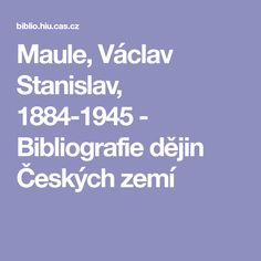 Maule, Václav Stanislav, 1884-1945 -                 Bibliografie dějin Českých zemí Boarding Pass, History, Historia
