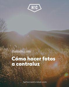 Cómo hacer fotos a contraluz con la cámara o simplemente con el móvil, nuestra profesora del curso online de fotografía básica nos cuenta sus secretos.