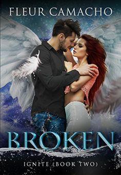 Broken: (Ignite, Book 2) by Fleur Camacho https://www.amazon.com/dp/B01LXV3G0D/ref=cm_sw_r_pi_dp_x_KmAOybTM97F9V