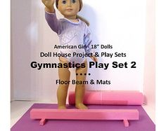 """American Girl _ 18 inch 18"""" Doll House _ GYMNASTICS Play Sets 1 + 2 Furniture Pattern _18 in Doll Furniture _ Digital Download_PDF  NEW!"""