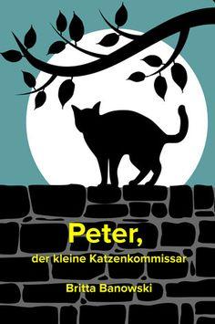 """»»» Bücher von Britta Banowski: """"Peter, der kleine Katzenkommissar"""" und """"Die 10-Minuten Gedichte"""" https://www.brittabanowski.de/b%C3%BCcher/?utm_content=buffer3c5a8&utm_medium=social&utm_source=pinterest.com&utm_campaign=buffer  #lesen Britta Banowski"""