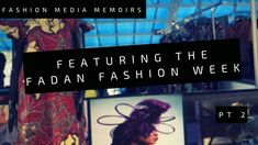 Fashion Media Memoirs: featuring FADAN Fashion week 2017 (Pt 2)