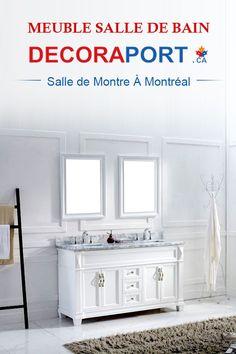 Pour les équipements de salle de bain, vous devez voir Decoraport.ca! Soyez les bienvenus à notre salle de montre: 8050 Blvd Taschereau, Local A, Brossard, QC J4X1C2. Tel: 1.888.861.7989