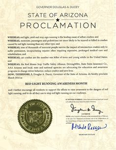 We applaud Arizona's Governor Doug Ducey for proclaiming March as Red-Light Running Awareness Month. This month highlights the dangers of red-light running! Through education we can change driver behavior and save lives! Join us in spreading awareness especially in the month of March and always ‪#‎StopOnRed‬!