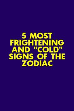 """5 most frightening and """"cold"""" signs of the zodiac Pisces Quotes, Zodiac Sign Traits, Zodiac Signs Horoscope, Zodiac Compatibility, Pisces Zodiac, Capricorn, Zodiac Signs Love Matches, Zodiac Love, Aquarius Love"""