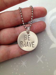 Be Brave - Necklace, Inspiration