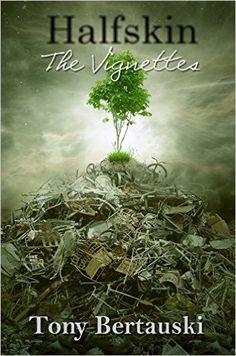 Amazon.com: Halfskin (The Vignettes) eBook: Tony Bertauski: Kindle Store