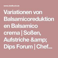 Variationen von Balsamicoreduktionen Balsamico crema   Soßen, Aufstriche & Dips Forum   Chefkoch.de