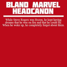 Bland Marvel Headcanons [[Perfectly covers Evans as Torch. *thumbsup*]]