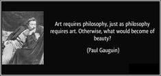 Thought of the day! Wednesday Wisdom, Paul Gauguin, Thought Of The Day, Philosophy, Art Gallery, Creativity, Inspirational Quotes, Inspire, Thoughts