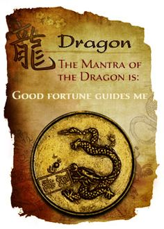 & Mantra Of The Dragon Is: Good Fortune Guides Me& Chinese Zodiac Year Of The Tiger, Year Of The Dragon, Year Of The Horse, Chinese Astrology, Chinese Zodiac Signs, Astrology Zodiac, Astrological Sign, 2010 Chinese Zodiac, Leo Zodiac