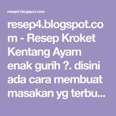 resep4.blogspot.com - Resep Kroket Kentang Ayam enak gurih ✓. disini ada cara membuat masakan yg terbuat dr bahan kentang tapi tanpa mayonaise & keju