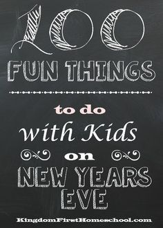 If You Are Looking For Fun Things To Do With Kids On New Years Eve
