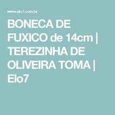 BONECA DE FUXICO de 14cm | TEREZINHA DE OLIVEIRA TOMA | Elo7