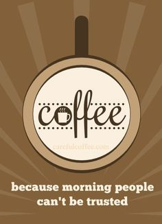 Do you trust morning people? #MrCoffee #CoffeeHumor