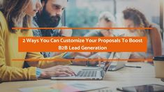 One of the most important aspects of the b2b lead generation process is to present a customized proposal to your prospect. The post discusses two ways sales people usually adopt to customize their proposals.