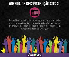 Aécio Neves vai criar uma agenda, em parceria com os movimentos da população de rua, para promover a reconstrução social.