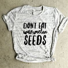 Don't eat watermelon seeds preggers shirt, pregnancy announcement shirt