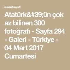 Atatürk'ün çok az bilinen 300 fotoğrafı - Sayfa 294 - Galeri - Türkiye - 04 Mart 2017 Cumartesi