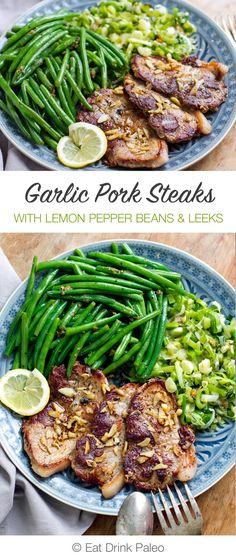 Crispy Garlic Pork Steaks With Lemon Pepper Beans & Leeks | Eat Drink Paleo