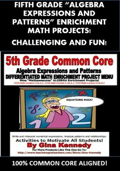 """FUN, CREATIVE 5TH GRADE COMMON CORE ALGEBRA, PATTERNS AND RELATIONSHIPS ENRICHMENT MATH PROJECTS! This is a must have for any 5th grade common core classroom. Nine creative differentiated """"ALGEBRA, PATTERNS & RELATIONSHIPS"""" math projects that correlate with the following standards:   CCSS.Math.Content.5.OA.A.1, CCSS.Math.Content.5.OA.A.2, CCSS.Math.Content.5.OA.B.3"""