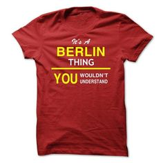 Its A BERLIN Thing - #shower gift #grandma gift. GUARANTEE => https://www.sunfrog.com/Names/Its-A-BERLIN-Thing-dkmkl.html?68278