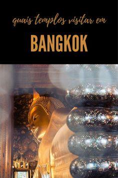 Conheça os principais templos budistas de Bangkok que não podem ficar de fora do seu roteiro!