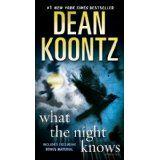 What the Night Knows (with bonus novella Darkness Under the Sun): A Novel (Kindle Edition)By Dean Koontz Dean Koontz, Jacqueline Wilson, Best Horrors, Dark Winter, Mass Market, Short Stories, Audio Books, Thriller, Kindle