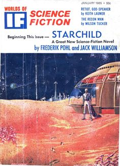 """scificovers: """"If vol 15 no January Cover by Gray Morrow illustrating """"Starchild"""" by Jack Williamson and Frederik Pohl. Classic Sci Fi Books, Science Fiction Magazines, 70s Sci Fi Art, Pulp Magazine, Magazine Covers, Mystery Of History, Pulp Fiction, Fiction Novels, Retro Futurism"""