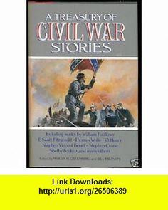 A Treasury of Civil War Stories (R) (9780517060131) William Faulkner, F. Scott Fitzgerald, Thomas Wolfe, O. Henry, Stephen Vincent Benet, Stephen Crane, Shelby Foote, Martin H. Greenberg, Bill Pronzini , ISBN-10: 0517060132  , ISBN-13: 978-0517060131 ,  , tutorials , pdf , ebook , torrent , downloads , rapidshare , filesonic , hotfile , megaupload , fileserve