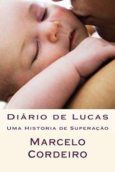 Diário de Lucas: Uma Historia de Superação por Marcelo Cordeiro https://www.amazon.com.br/dp/B014EVX4X0/ref=cm_sw_r_pi_dp_DUE8wbWBYKS05