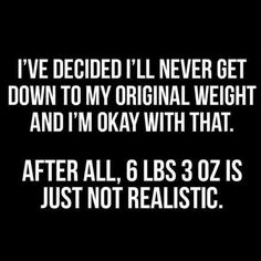 I'm ok with not getting back to my original weight