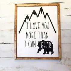 I love you more than I can bear wood sign, woodland nursery decor, alaskan nursery decor - Modern Bear Nursery, Elephant Nursery, Girl Nursery, Nursery Ideas, Nursery Room, Kids Bedroom, Stained Wood Trim, Dark Wood Stain, Baby Boy Rooms