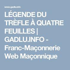 LÉGENDE DU TRÈFLE À QUATRE FEUILLES | GADLU.INFO - Franc-Maçonnerie Web Maçonnique
