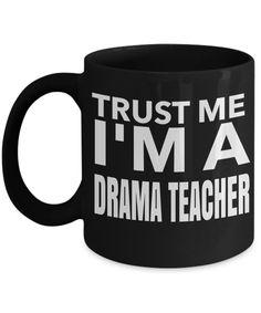 Drama Teacher Gifts - Drama Teacher Mug - Trust Me I am a Drama Teacher Black Mug