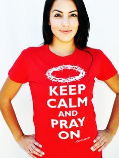 $17.99-KEEP CALM PRAY ON-Christian T-Shirt by JCLU Forever Christian t-shirts