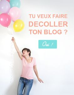 Tu veux faire décoller ton blog ?
