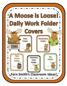 A Moose Is Loose Daily Work Folder Covers for Elementary Teachers ~ 224 Pages Woodland Moose and all his friends www.FernSmithsClassroomIdeas.com
