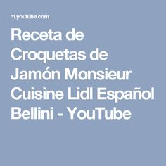 Receta de Croquetas de Jamón Monsieur Cuisine Lidl Español Bellini - YouTube