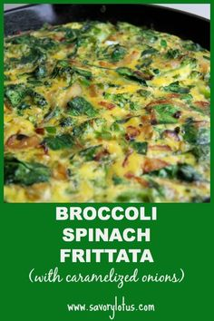 Broccoli Spinach Frittata with Caramelized Onions | savorylotus.com