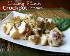 Creamy Ranch Crockpot Potatoes  Here is what you need. Serves 6-8  2 lbs of small red potatoes  1 can of cream of potato soup  1 (8oz) brick of cream cheese, softened  1 ranch seasoning packet  1/2 cup of water  Cook in crockpot on low for 5-6 hours or high for 3-4 hours.
