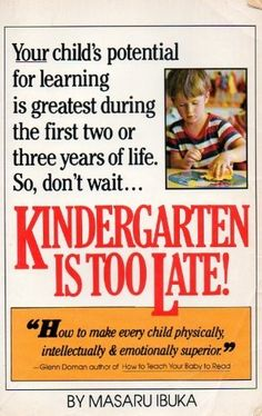 Kindergarten Is Too Late!, http://www.amazon.com/dp/0671253638/ref=cm_sw_r_pi_n_awdm_NywExbBYECB02