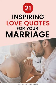 Here are 21 inspirational love quotes you can share with your husband. Keep the romance going with these best love quotes and scriptures. Your marriage is important and sometimes all you need to do is a send a text or leave a love note, use these quotes for inspiration. | Married By His Grace #marriage #love #faith #quotes