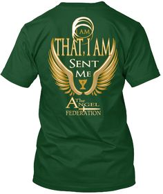 I Am That, I Am Sent Me A The Ngel Federation Forest Green  T-Shirt Back