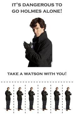 It's dangerous to go Holmes alone! Take a Watson with you. #Sherlock