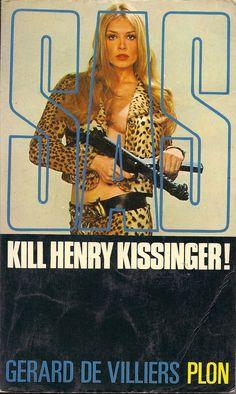 Kill Henry Kissinger! by Gerard de Villiers