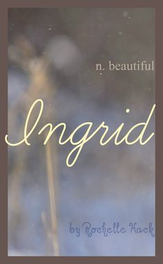 Baby Girl Name: Ingrid. Meaning: Beautiful. Origin: Viking; Norse; Swedish. https://www.pinterest.com/vintagedaydream/baby-names/