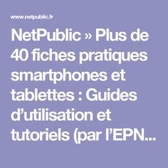 NetPublic » Plus de 40 fiches pratiques smartphones et tablettes : Guides d'utilisation et tutoriels (par l'EPN de Saleilles)