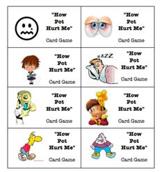 """Marijuana Card Game: """"How Pot Hurt Me"""" I made up this card game to play in my 9th Grade Health class-it's a memory matching card game where one card shows a teen who is not using drugs, and the other card shows the false thinking of a teen who is using pot. Cost-6.00"""