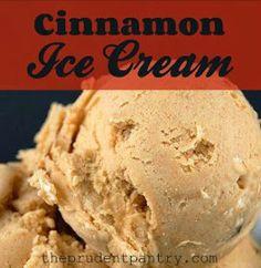The Prudent Pantry: Cinnamon Ice Cream Ice Cream Treats, Ice Cream Desserts, Apple Desserts, Frozen Desserts, Frozen Treats, Just Desserts, Delicious Desserts, Dessert Recipes, Cinnamon Ice Cream